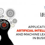 Applications of artificial intelligence & machine learning in business