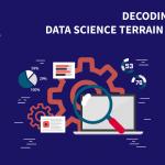 Decoding the Data Science terrain: part 2