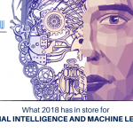 What 2018 has in store for Artificial Intelligence and Machine Learning