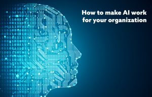 How to make AI work for your organization 3 1