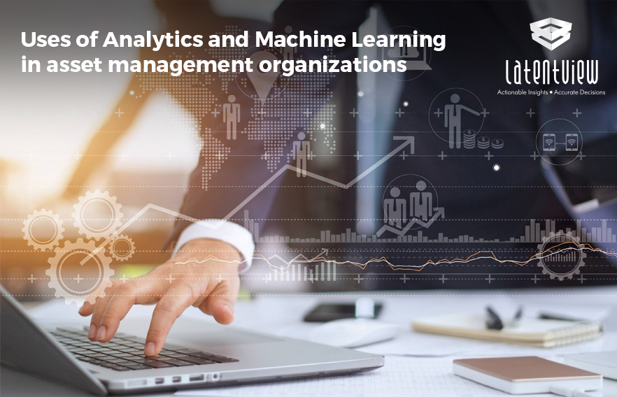 Uses of Analytics and Machine Learning in asset management organizations