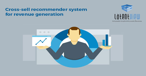 Cross sell recommender system for revenue generation 2