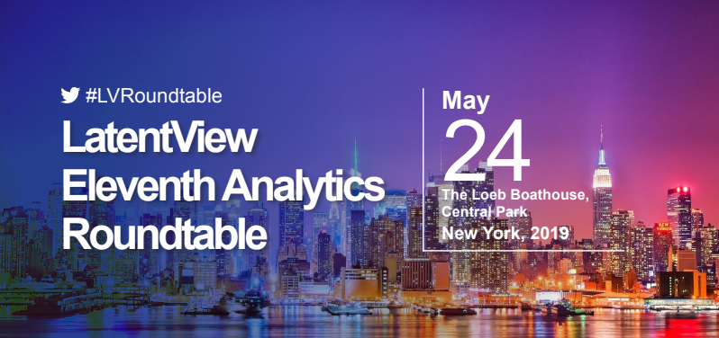 LatentView's Eleventh Analytics Roundtable, New York (May 16, 2019)
