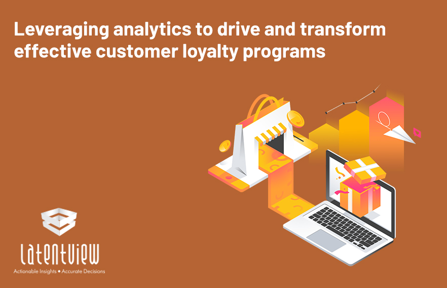 Leveraging analytics to drive and transform effective customer loyalty programs 2