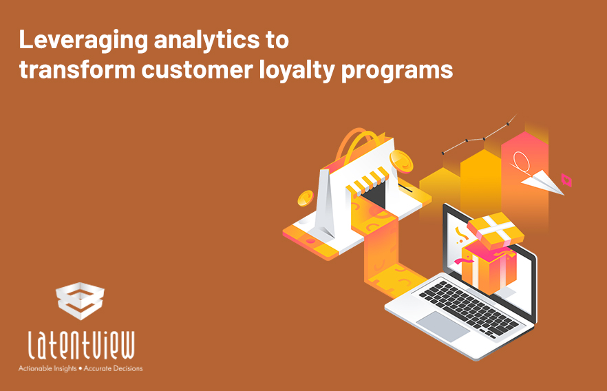Leveraging analytics to drive and transform effective customer loyalty programs