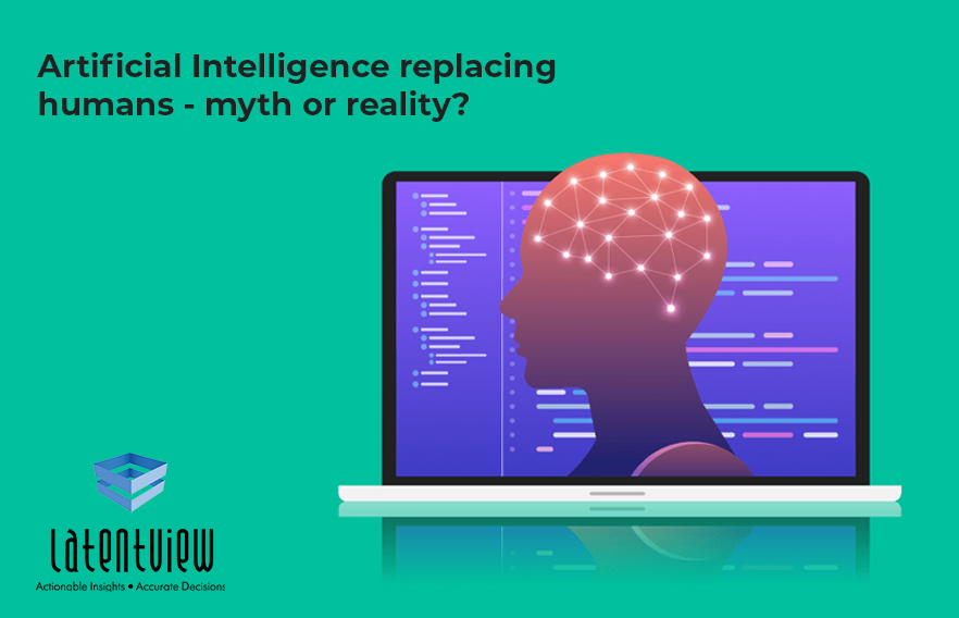 Artificial Intelligence replacing humans myth or reality