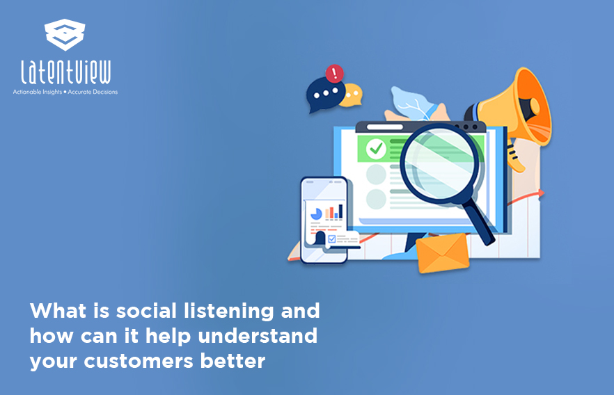 Social listening and how it can help understand your customers better 1