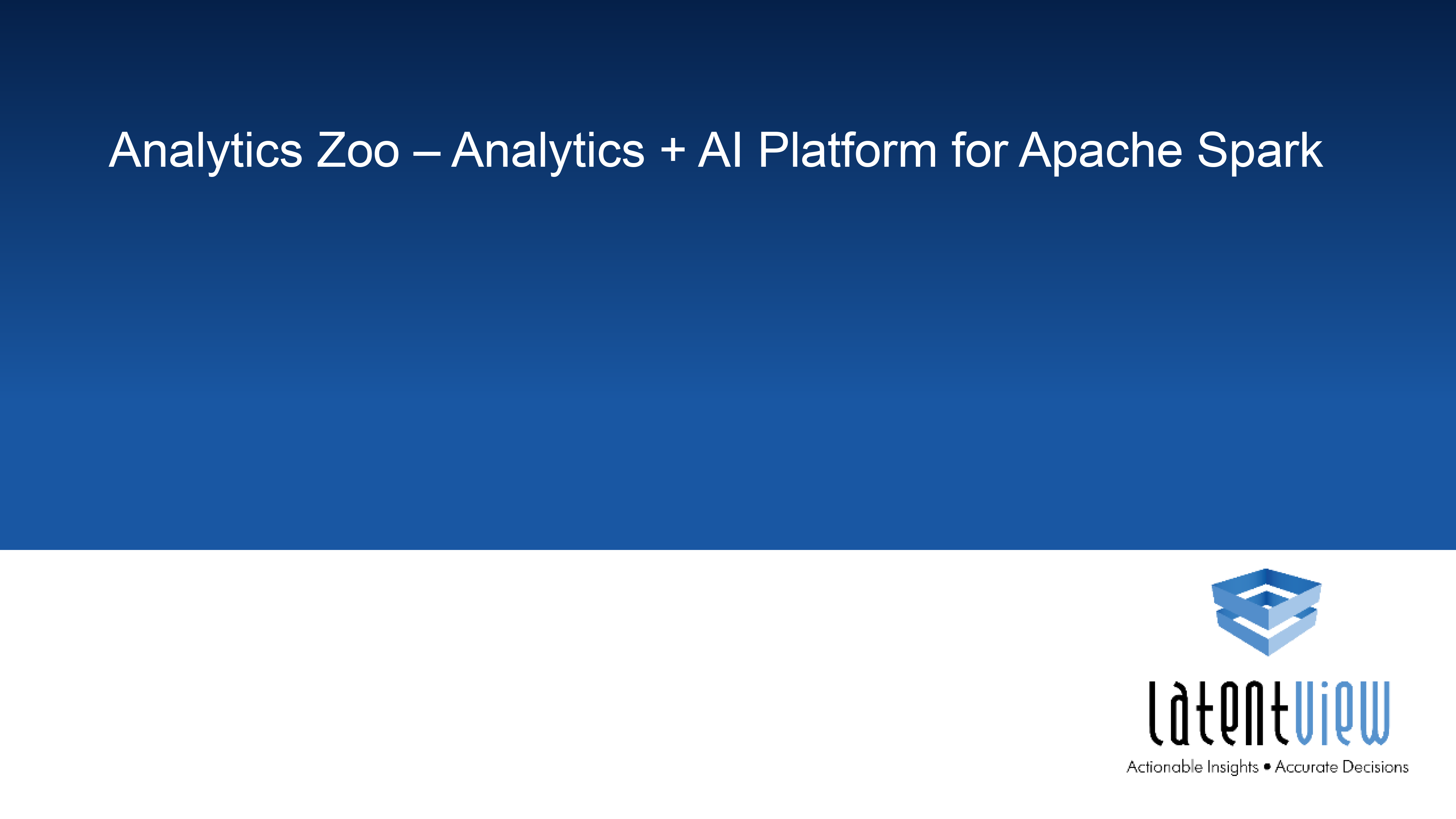 Analytics Zoo End to End Analytics and AI Platform 1