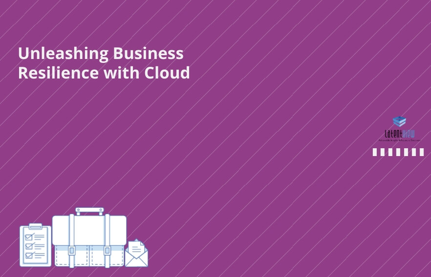 unleashing business resilience with cloud
